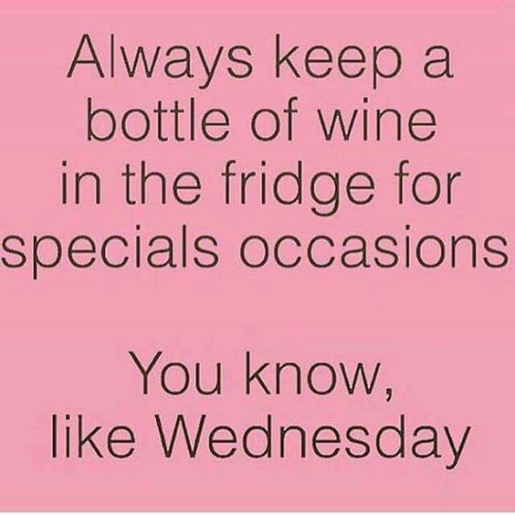 Keep a bottle of wine for Wednesday meme